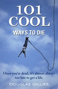 101 Cool Ways to Die is a celebration of life